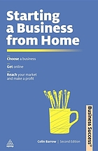 Starting a business from home : choose a business, get online, reach your market and make a profit