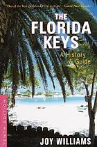 The Florida Keys : a history & guide