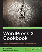 WordPress 3 cookbook : over 100 recipes to help you enhance your WordPress site!