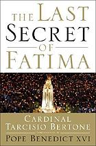 The last secret of Fatima : my conversations with Sister Lucia