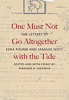One must not go altogether with the tide : the letters of Ezra Pound and Stanley Nott