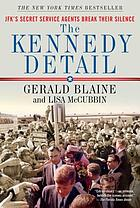 The Kennedy detail : JFK's secret service agents break their silence