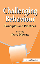 Challenging behaviour : principles and practices