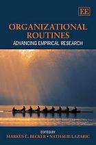 Organizational routines : advancing empirical research