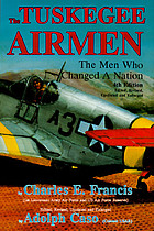 The Tuskegee airmen : the men who changed a nation