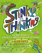 Stinky thinking : the big book of Gross games and brain teasers