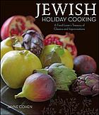 Jewish holiday cooking : a food lover's treasury of classics and improvisations