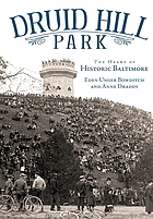 Druid Hill Park : the heart of historic Baltimore