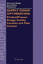 Supply chain optimisation : product/process design, facility location, and flow control
