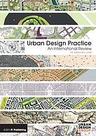 Urban design practice. An international review.