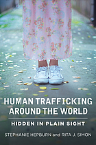 Human trafficking around the world : hidden in plain sight