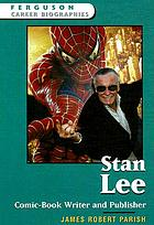 Stan Lee : comic-book writer and publisher