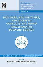 New wars, new militaries, new soldiers : conflicts, the armed forces and the soldierly subject