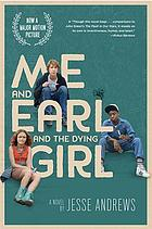 Cover of Me and Earl and the Dying Girl by Jesse Andrews