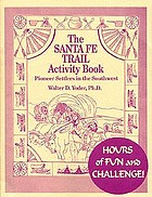 The Santa Fe Trail activity book : pioneer settlers in the Southwest