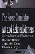 The Posse Comitatus Act and related matters : current issues and background