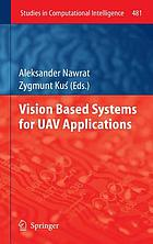 Vision based systems for UAV applications