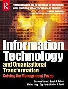 Information technology and organizational transformation : solving the management puzzle