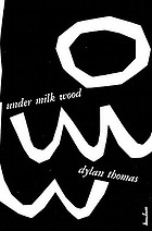 Under milk wood, a play for voices.
