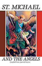 Saint Michael and the angels : a month with Saint Michael and the Holy Angels