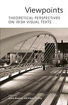 Viewpoints : theoretical perspectives on Irish visual texts