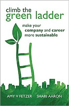 Climb the green ladder : make your company and career more sustainable