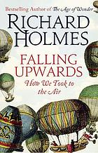 Falling upwards : how the Romantics took to the air