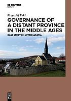 Governance of a Distant Province in the Middle Ages : Case Study on Upper Lusatia