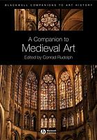 A companion to medieval art : Romanesque and Gothic in Northern Europe