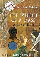 The weight of a Mass : a tale of faith