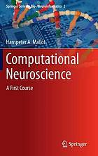 Computational Neuroscience: A First Course.