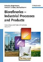 Biorefineries - industrial processes and products : status quo and future directions