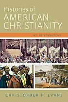 Histories of American Christianity : an introduction