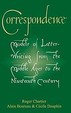 Correspondence : models of letter-writing from the Middle Ages to the nineteenth century
