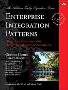 Enterprise integration patterns : designing, building, and deploying messaging solutions