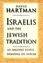 Israelis and the Jewish tradition : an ancient people debating its future