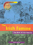 The Irish famine : the birth of Irish America