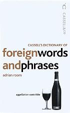 Cassell's dictionary of foreign words and phrases : historical collection