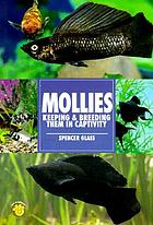 Mollies : keeping & breeding them in captivity