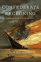 Confederate reckoning : power and politics in the Civil War South
