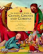 The Barefoot book of giants, ghosts and goblins : traditional tales from around the world