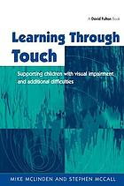 Learning through touch : supporting children with visual impairment and additional difficulties