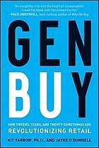 Gen buY : how tweens, teens, and twenty-somethings are revolutionizing retail