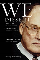 We dissent : talking back to the Rehnquist court : eight cases that subverted civil liberties and civil rights