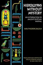 Hieroglyphs without mystery : an introduction to ancient Egyptian writing