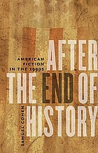 After the end of history : American fiction in the 1990s