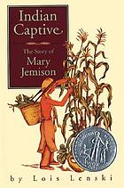 Indian captive: the story of Mary Jemison,