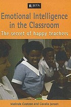 Emotional intelligence in the classroom : the secret of happy teachers