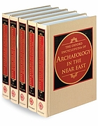 The Oxford encyclopedia of archaeology in the Near East