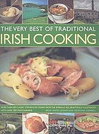 The Very Best of Traditional Irish Cooking : More Than 60 Classic Step-by-step Dishes from the Emerald Isle, Beautifully Illustrated With over 250 Photographs